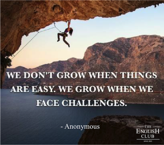 英語の名言:We don't grow when things are easy. We grow when we face challenges.