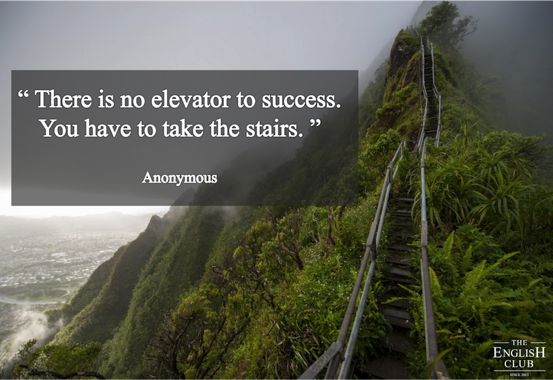 英語の名言:There is no elevator to success. You have to take the stairs.
