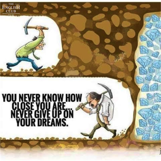 英語の名言:You never know how close you are... Never give up on your dreams.