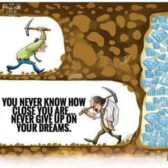 英語の名言:You never know how close you are... Never give up on your dreams.
